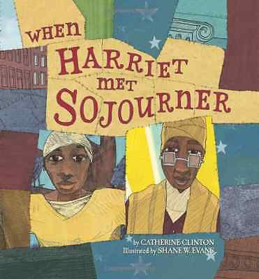 When Harriet Met Sojourner - Hardcover NEW Clinton, Cather 2008-09-03