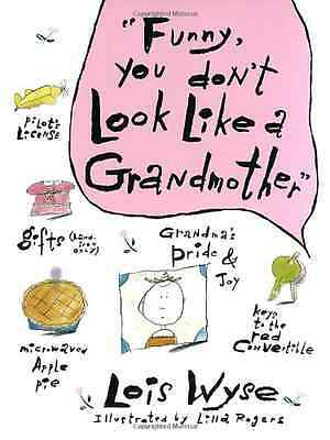 Funny, You Don't Look Like a Grandmother - Hardcover NEW Wyse, Lois 1989-01