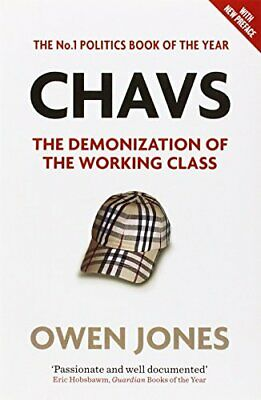 Chavs: The Demonization of the Working Class by Owen Jones Book The Cheap Fast