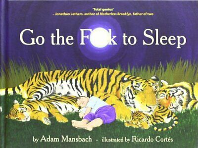 Go the F**k to Sleep by Mansbach, Adam Hardback Book The Cheap Fast Free Post