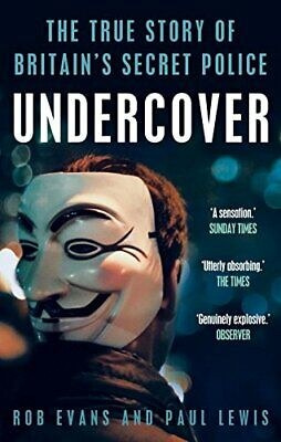 Undercover: The True Story of Britain's Secret Police by Evans, Rob Book The