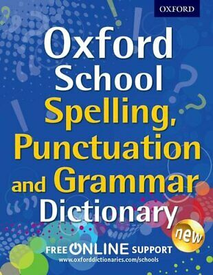 Oxford School Spelling, Punctuation and Grammar Dictio... by Oxford Dictionaries