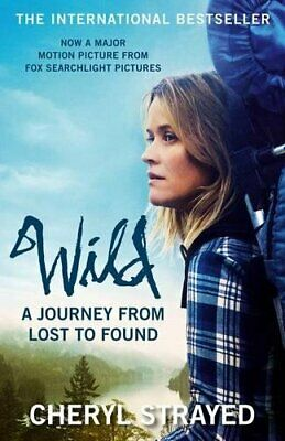 Wild: A Journey from Lost to Found by Strayed, Cheryl Book The Cheap Fast Free