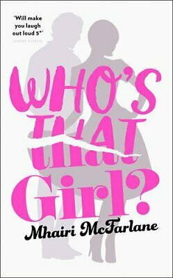 Who's That Girl?: A laugh-out-loud sparky romcom! by McFarlane, Mhairi Book The