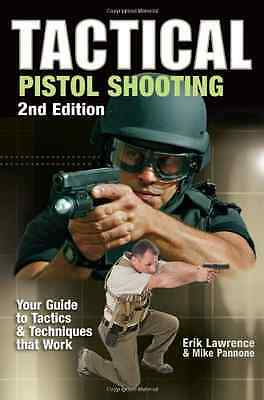 Tactical Pistol Shooting: Your Guide to Tactics That Wo - Lawrence, Erik NEW Pap