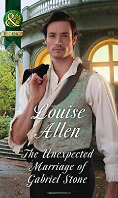 The Unexpected Marriage Of Gabriel Stone (Lords of Disgrace,... by Allen, Louise