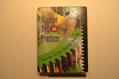 #JB31 MACHINE TOOL PRACTICES Book 6th Ed Richard Kibbe, John Neely Machinists