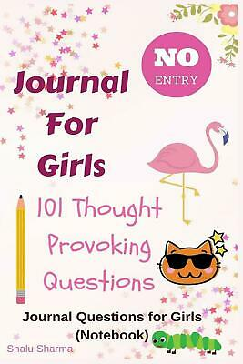 Journal for Girls: 101 Thought Provoking Question: Journal Questions for Girls: