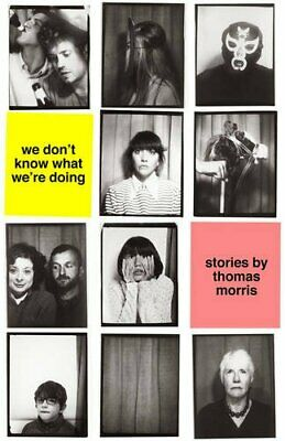 We Don't Know What We're Doing by Morris, Thomas Book The Cheap Fast Free Post