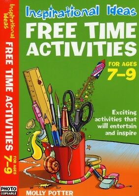 Free Time Activities: For Ages 7-9 (Inspirational Ideas) (Paperba. 9780713689563