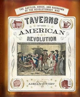 Taverns of the American Revolution by Adrian Covert Hardcover Book (English)