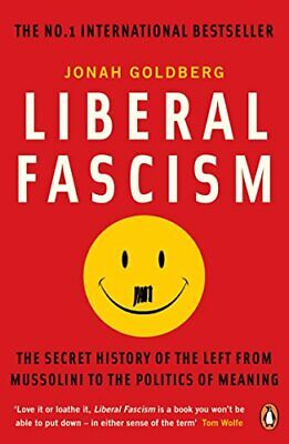 Liberal Fascism: The Secret History of the Left ... by Goldberg, Jonah Paperback