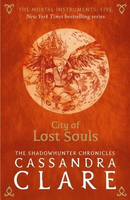 The Mortal Instruments 5: City of Lost Souls (Paperback), CLARE, ...