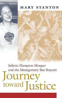 Journey Toward Justice: Juliette Hampton Morgan and the Montgomery Bus Boycott b