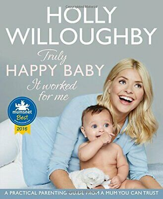 Truly Happy Baby ... It Worked for Me: A practical paren... by Willoughby, Holly