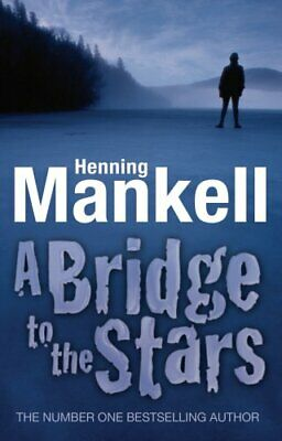 A Bridge to the Stars (Joel Gustafson Stories) by Mankell, Henning Paperback The