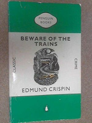 Beware of the Trains (Classic Crime) by Crispin, Edmund Paperback Book The Cheap