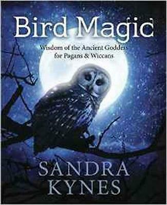 Bird Magic: Wisdom of the Ancient Goddess for Pagans & Wiccans: Wisdom of the An