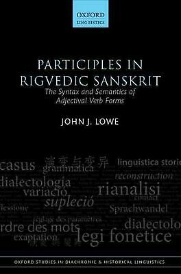 Participles in Rigvedic Sanskrit: The Syntax and Semantics of Adjectival Verb Fo