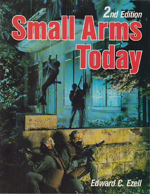 Small Arms Today World`s Weapons and Ammunition Handfeuerwaffen weltweit Ezell
