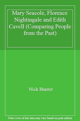 Mary Seacole, Florence Nightingale and Edith Cavell (Comparing People from the