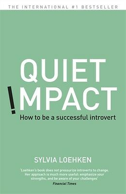 Quiet Impact: How to be a successful Introvert (Paperback), Loehk. 9781444792867