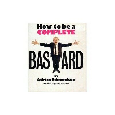 How to be a Complete Bastard by Lepine, Mike Paperback Book The Cheap Fast Free
