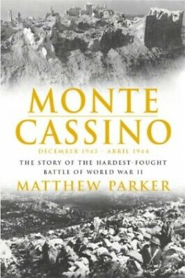 Monte Cassino: The Story of the Hardest-fought Ba... by Parker, Matthew Hardback