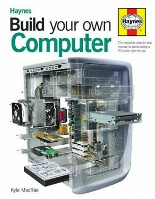 Build Your Own Computer: The Step-by-step Guide, MacRae, Kyle Hardback Book The