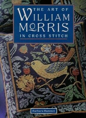 The Art of William Morris in Cross Stitch by Hammet, Barbara Hardback Book The