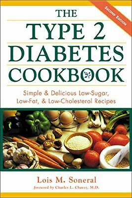 The Type 2 Diabetes Cookbook: Simple and Delicious... by Soneral, Lois Paperback