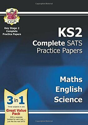 KS2 Complete SATs Practice Papers - Science, Maths and... by CGP Books Paperback