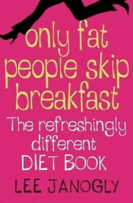 Only Fat People Skip Breakfast by Janogly, Lee Paperback Book