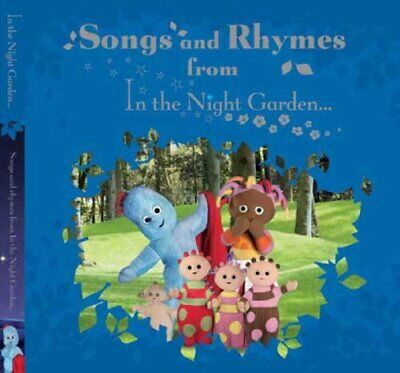 In The Night Garden: Songs & Rhymes from In the Night Garden Hardback Book The