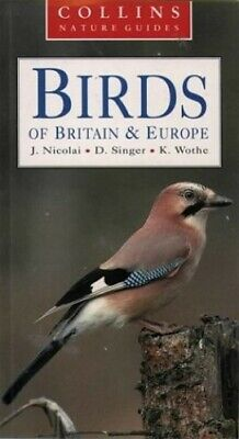 Collins Nature Guide - Birds of Britain and Europe by Wothe, K. Paperback Book