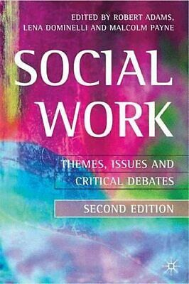 Social Work 2nd ed: Themes, Issues and Critical Debates Paperback Book The Cheap