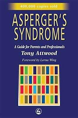Asperger's Syndrome: A Guide for Parents and Profes... by Tony Attwood Paperback