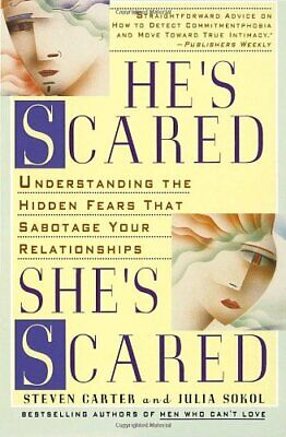 He's Scared, She's Scared: Understanding the Hidden... by Sokol, Julia Paperback