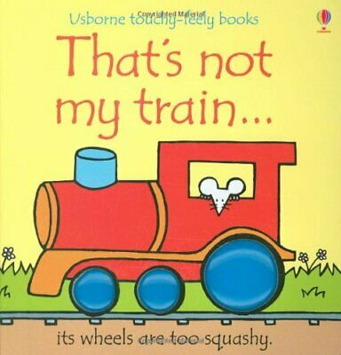 That's not my train... by Fiona Watt Board book Book The Cheap Fast Free Post