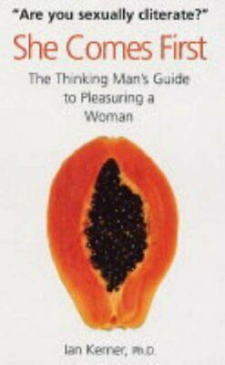 She Comes First: The Thinking Man's Guide to Pleasur... by Kerner, Ian Paperback