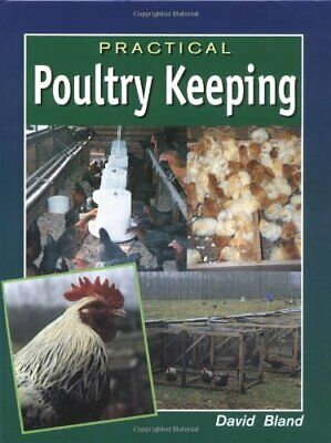Practical Poultry Keeping by Bland, David Hardback Book The Cheap Fast Free Post