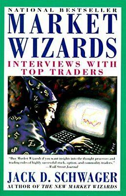 Market Wizards: Interviews with Top Traders by Schwager, Jack D. Paperback Book