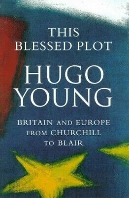 This Blessed Plot (hb): Britain and Europe from Churc... by Young, Hugo Hardback