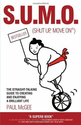 S.U.M.O. (Shut Up, Move On): The Straight-Talking Gui... by Paul McGee Paperback