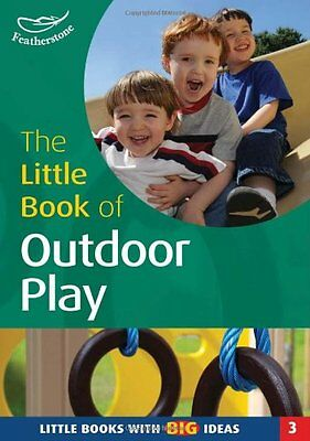 The Little Book of Outdoor Play: Little Book... by Featherstone, Sally Paperback