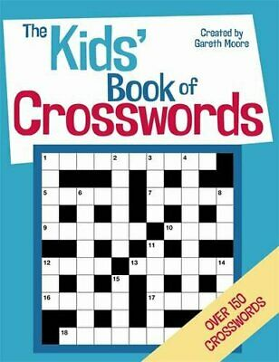 The Kids' Book of Crosswords by Moore, Gareth Book The Cheap Fast Free Post
