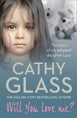 Will You Love Me?: The story of my adopted daughter Lucy by Glass, Cathy Book