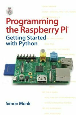 Programming the Raspberry Pi: Getting Started with Python by Monk, Simon Book