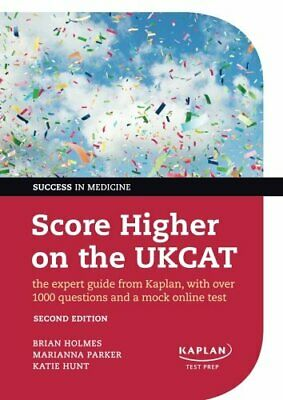 Score Higher on the UKCAT The expert guide from Kaplan, w... by Parker, Marianna