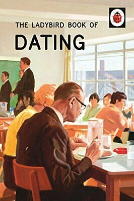 The Ladybird Book of Dating (Ladybirds for Grown-Ups) by Morris, Joel Book The